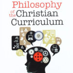 philosophy-of-the-christian-curriculum-book-cover-2-6x9
