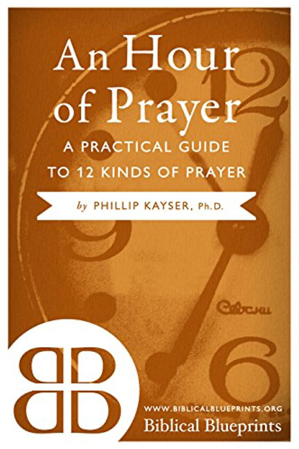 An-Hour-of-Prayer-A-Practical-Guide-to-12-Kinds-of-Prayer-book-cover-6x9