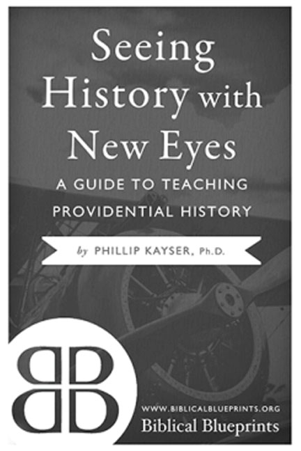 Seeing-History-With-New-Eyes-A-Guide-to-Teaching-Providential-History-book-cover-6x9