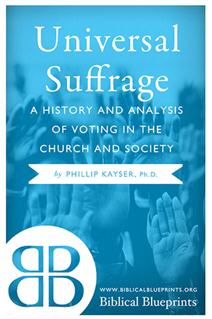 Universal-Suffrage-A-History-and-Analysis-of-Voting-in-the-Church-and-Society-book-cover-6x9