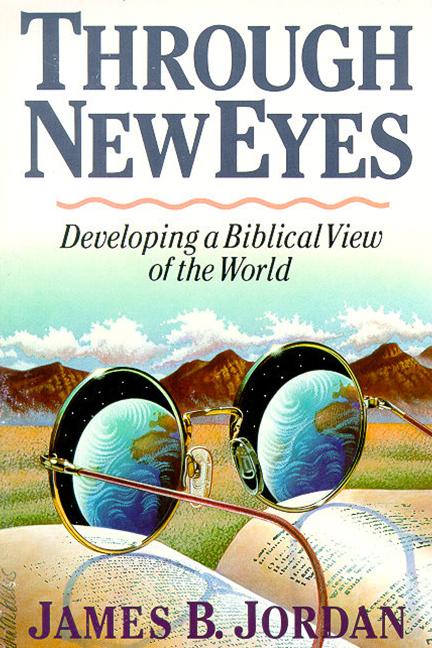 through-new-eyes-james-b-jordan-book-cover-6x9